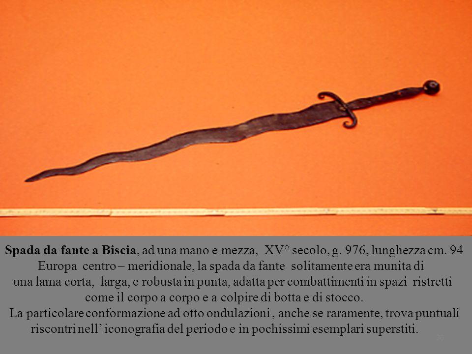 Spada da fante a Biscia, ad una mano e mezza, XV° secolo, g
