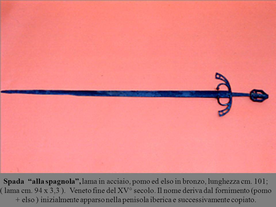 Spada alla spagnola , lama in acciaio, pomo ed elso in bronzo, lunghezza cm. 101;