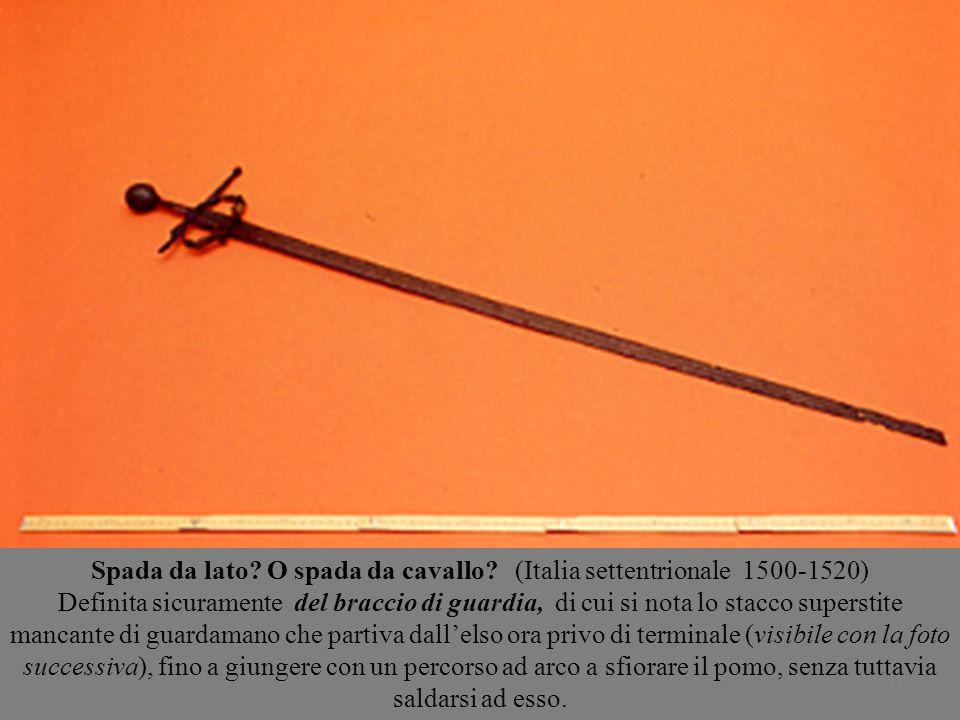 Spada da lato O spada da cavallo (Italia settentrionale 1500-1520)