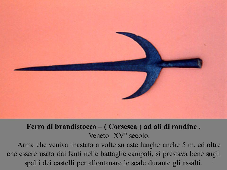 Ferro di brandistocco – ( Corsesca ) ad ali di rondine ,