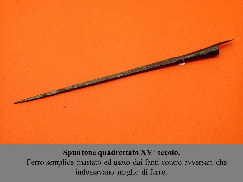 Spuntone quadrettato XV° secolo.