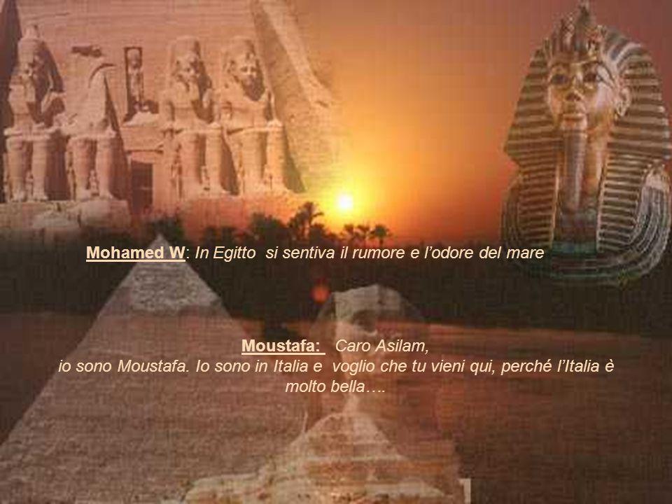 Mohamed W: In Egitto si sentiva il rumore e l'odore del mare