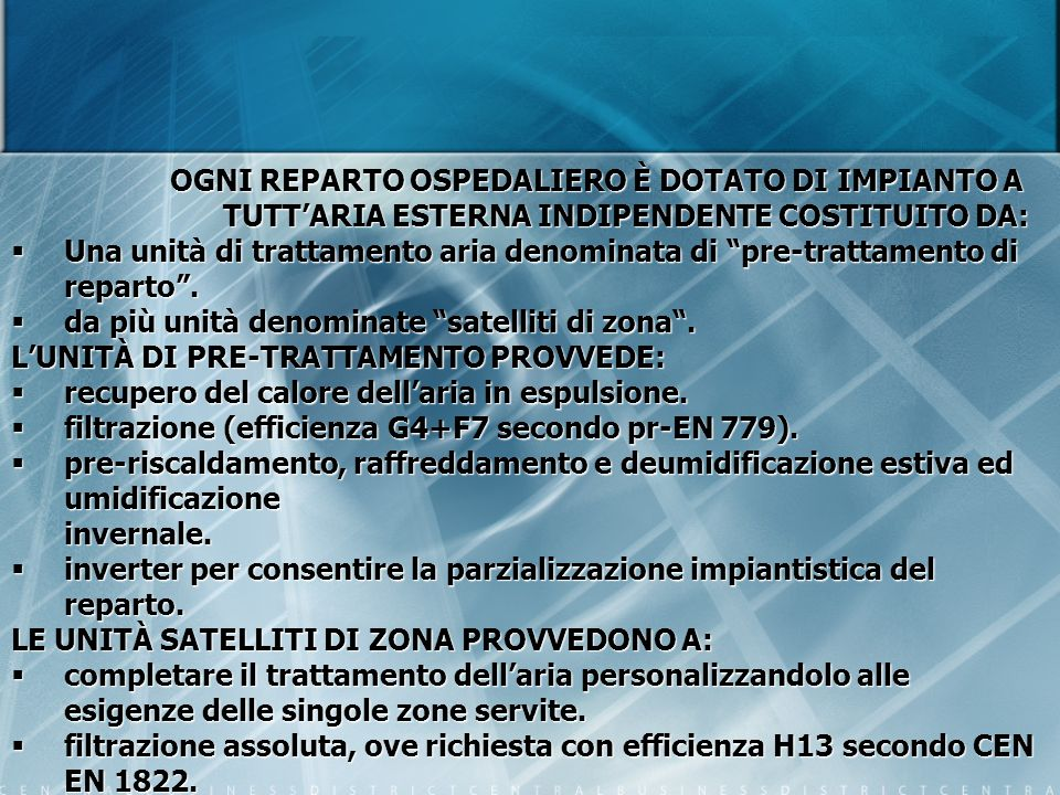OGNI REPARTO OSPEDALIERO È DOTATO DI IMPIANTO A TUTT'ARIA ESTERNA INDIPENDENTE COSTITUITO DA: