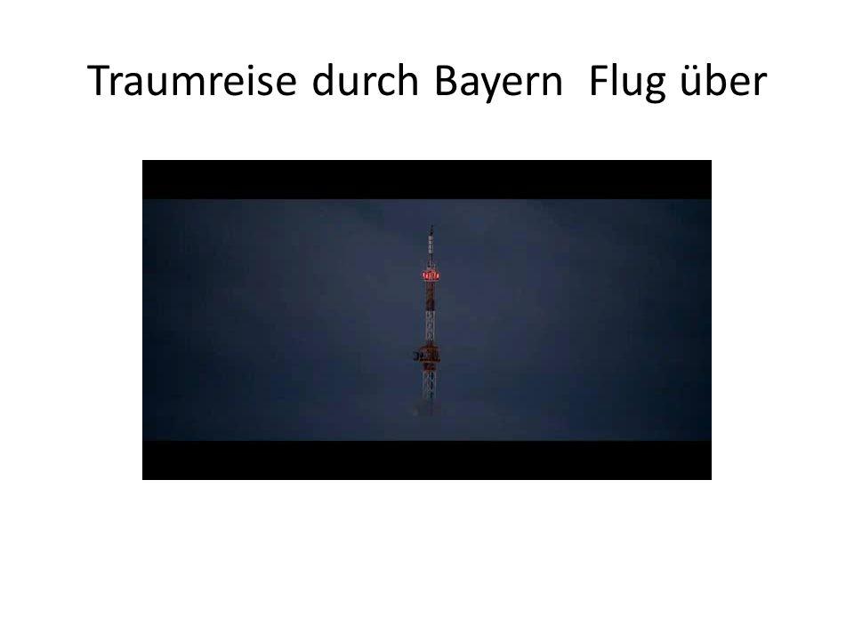 Traumreise durch Bayern Flug über