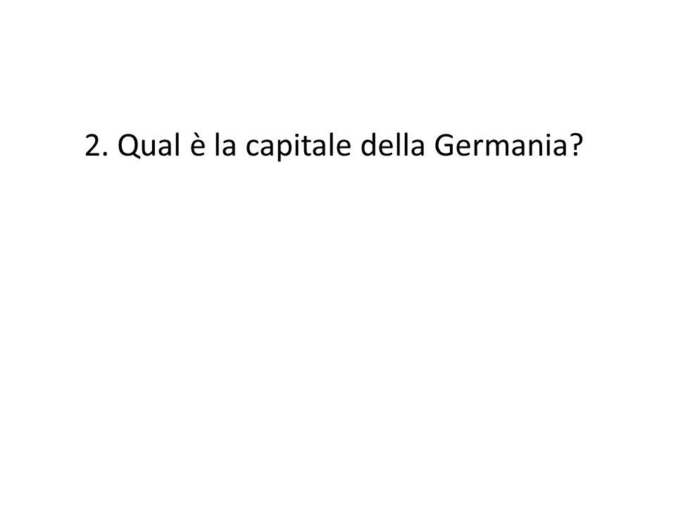 2. Qual è la capitale della Germania