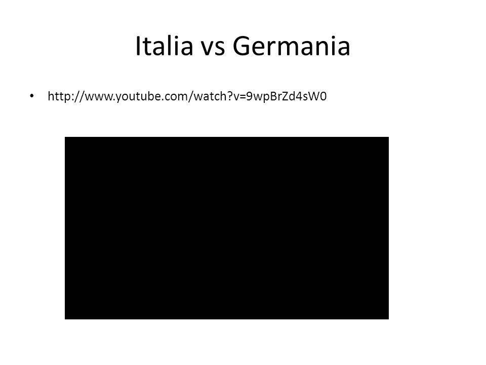Italia vs Germania http://www.youtube.com/watch v=9wpBrZd4sW0