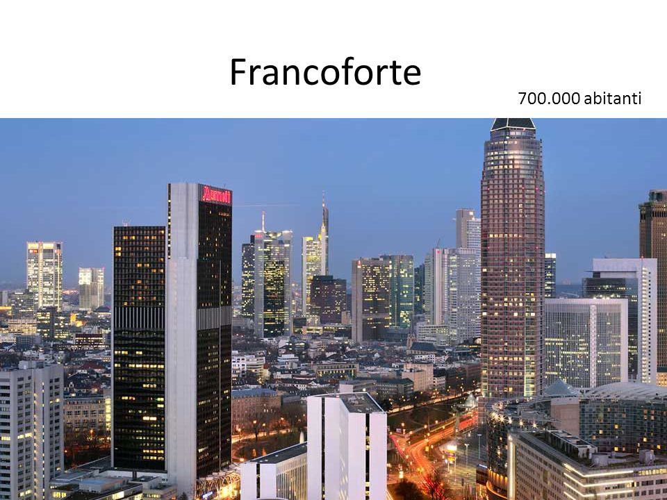 Francoforte 700.000 abitanti