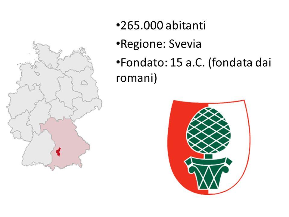 265.000 abitanti Regione: Svevia Fondato: 15 a.C. (fondata dai romani)