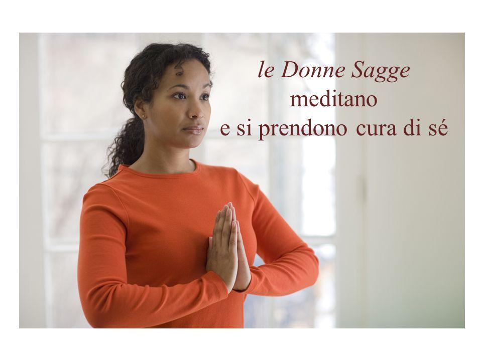 le Donne Sagge meditano e si prendono cura di sé