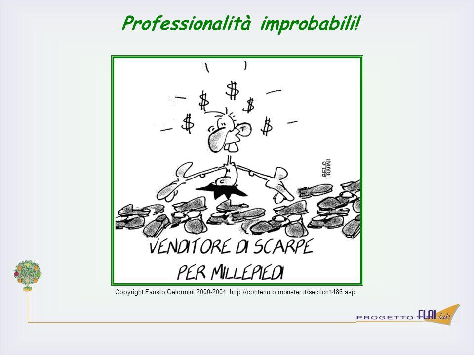 Professionalità improbabili!