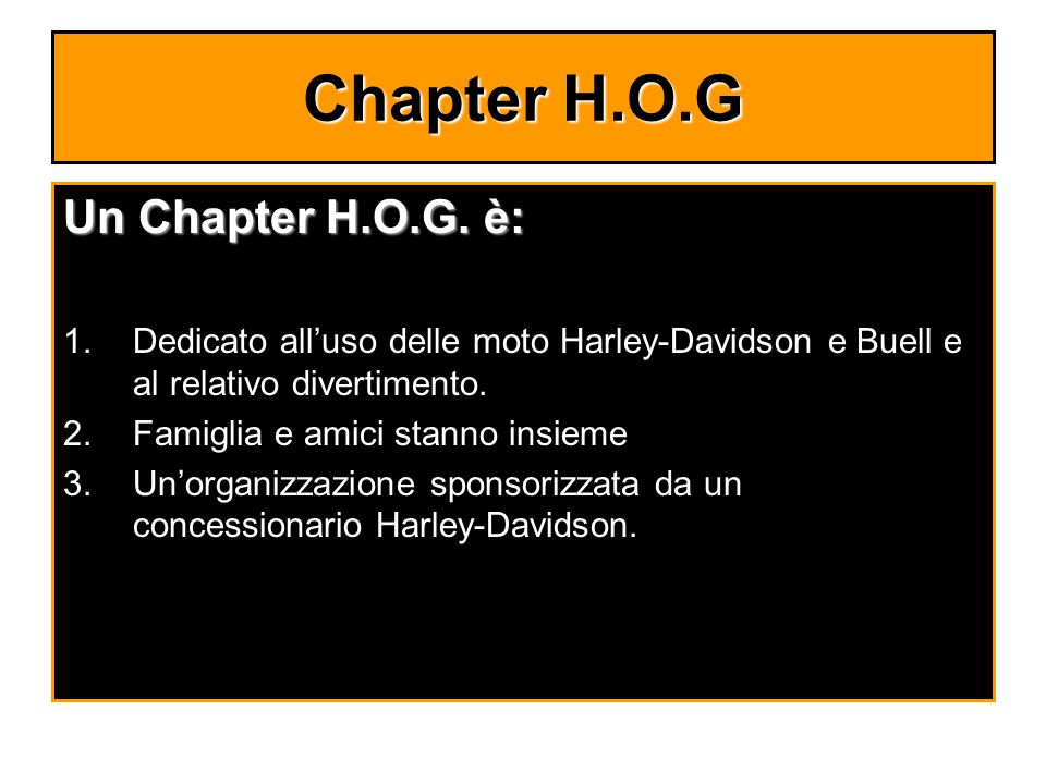 Chapter H.O.G Un Chapter H.O.G. è: