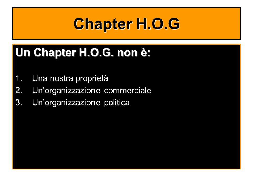 Chapter H.O.G Un Chapter H.O.G. non è: Una nostra proprietà