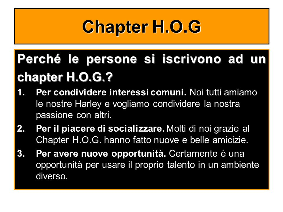 Chapter H.O.G Perché le persone si iscrivono ad un chapter H.O.G.