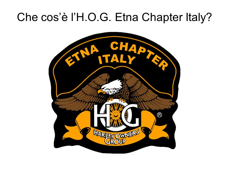 Che cos'è l'H.O.G. Etna Chapter Italy