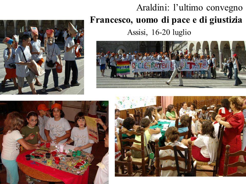 Araldini: l'ultimo convegno Francesco, uomo di pace e di giustizia