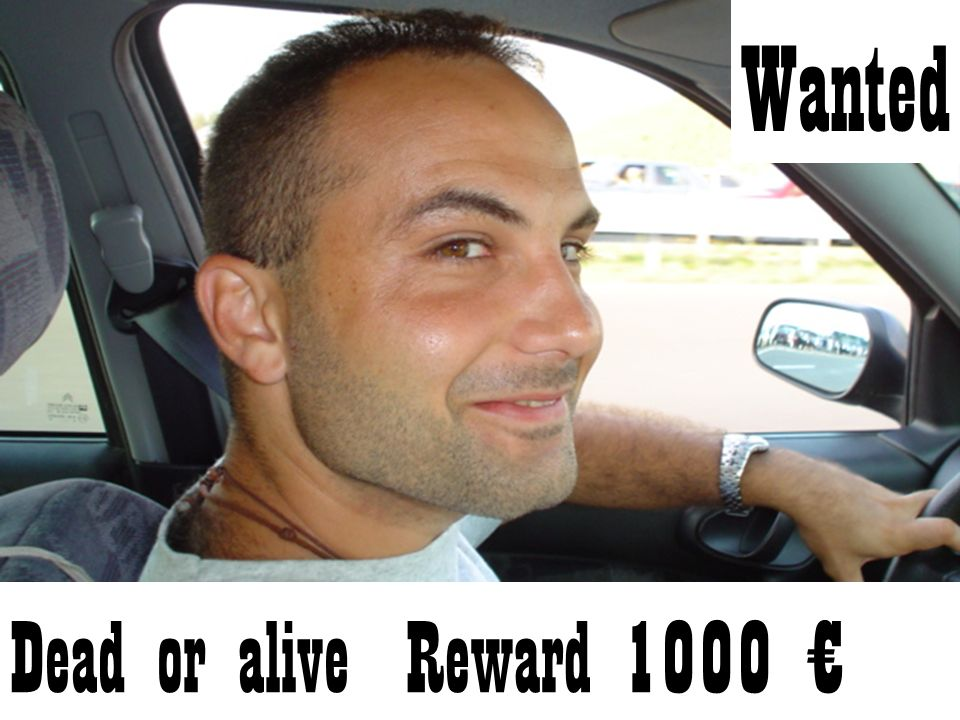 Wanted Dead or alive Reward 1000 €