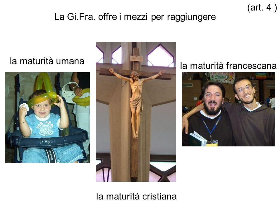 (art. 4 ) La Gi.Fra. offre i mezzi per raggiungere.