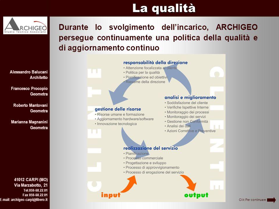 La qualità Durante lo svolgimento dell'incarico, ARCHIGEO persegue continuamente una politica della qualità e di aggiornamento continuo.