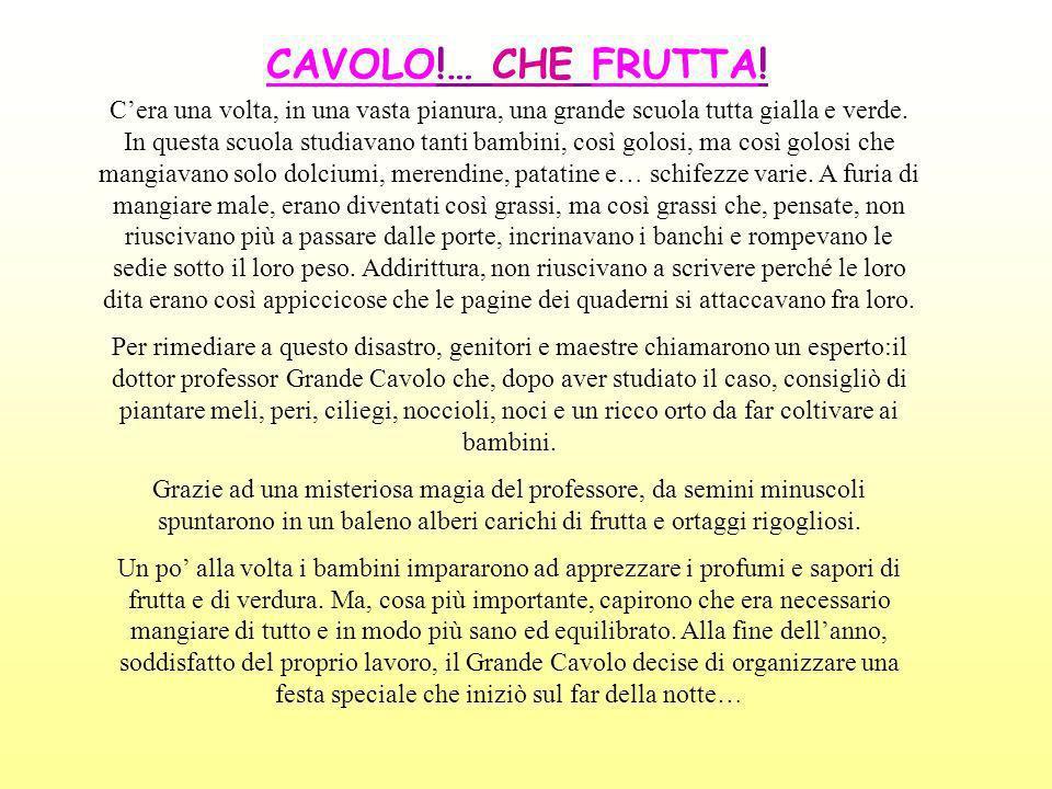 CAVOLO!… CHE FRUTTA!