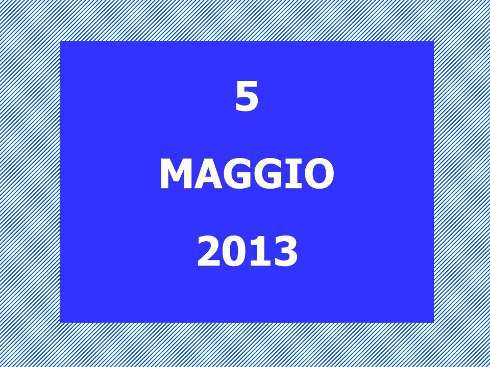 5 MAGGIO 2013