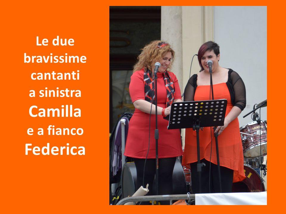 Le due bravissime cantanti a sinistra Camilla e a fianco Federica