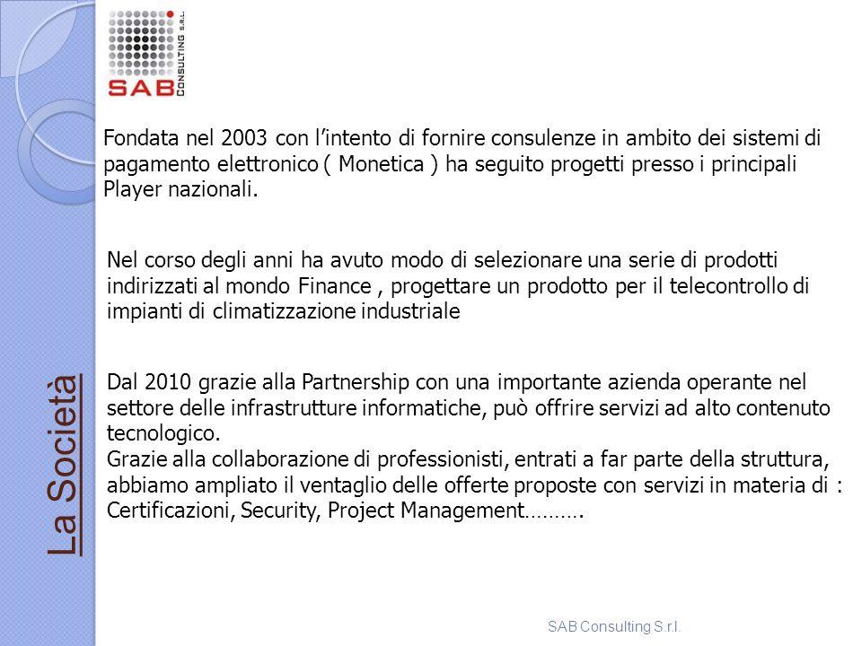 Fondata nel 2003 con l'intento di fornire consulenze in ambito dei sistemi di pagamento elettronico ( Monetica ) ha seguito progetti presso i principali Player nazionali.