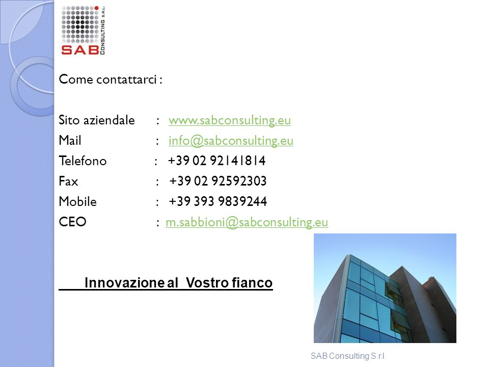 Sito aziendale : www.sabconsulting.eu Mail : info@sabconsulting.eu