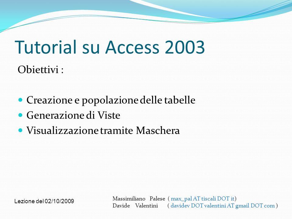 Tutorial su Access 2003 Obiettivi :
