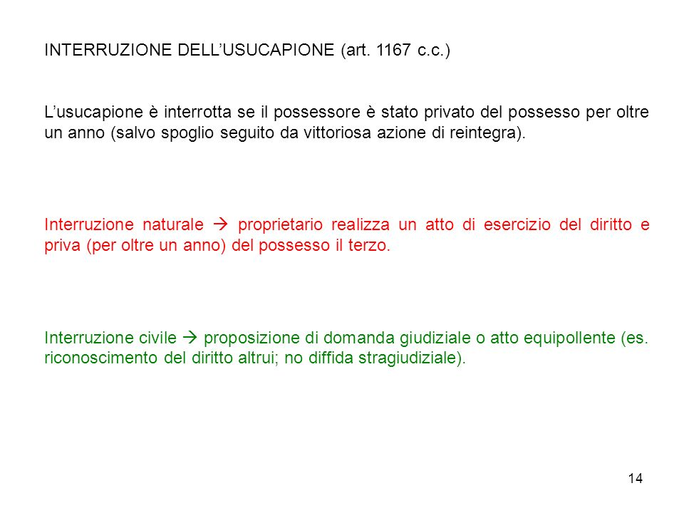 INTERRUZIONE DELL'USUCAPIONE (art. 1167 c.c.)