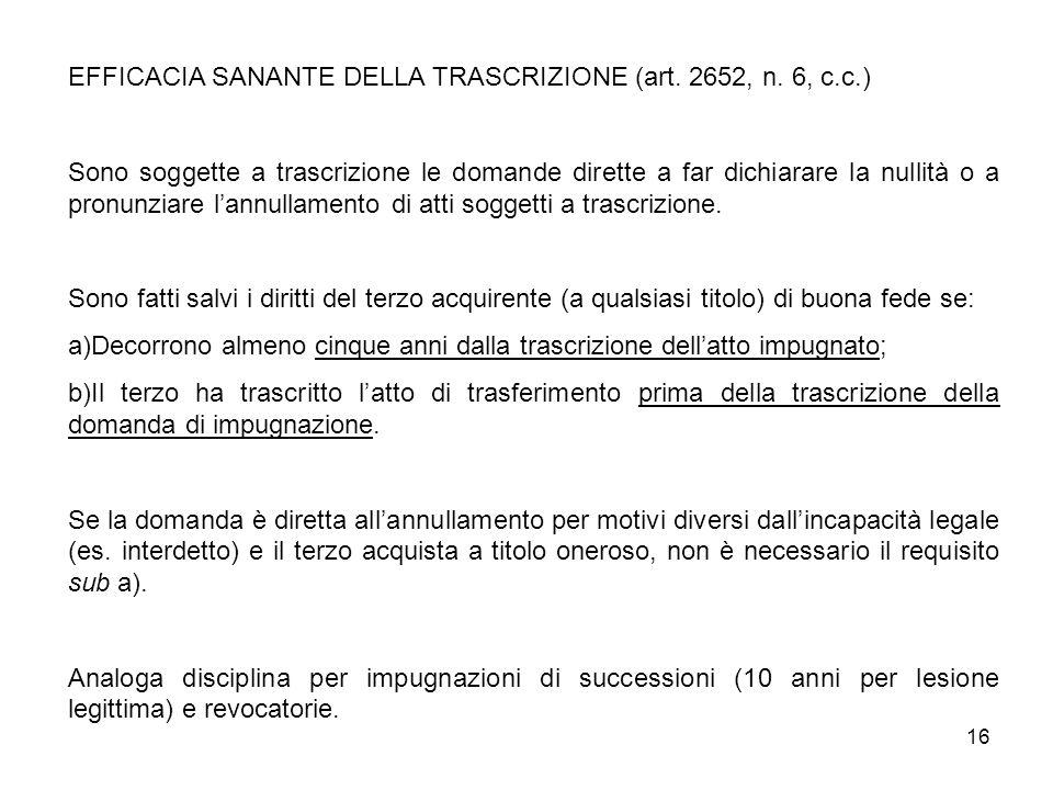 EFFICACIA SANANTE DELLA TRASCRIZIONE (art. 2652, n. 6, c.c.)