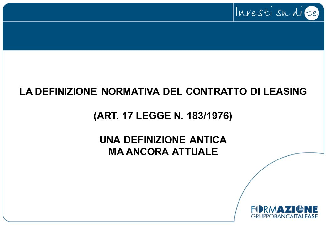 LA DEFINIZIONE NORMATIVA DEL CONTRATTO DI LEASING (ART. 17 LEGGE N