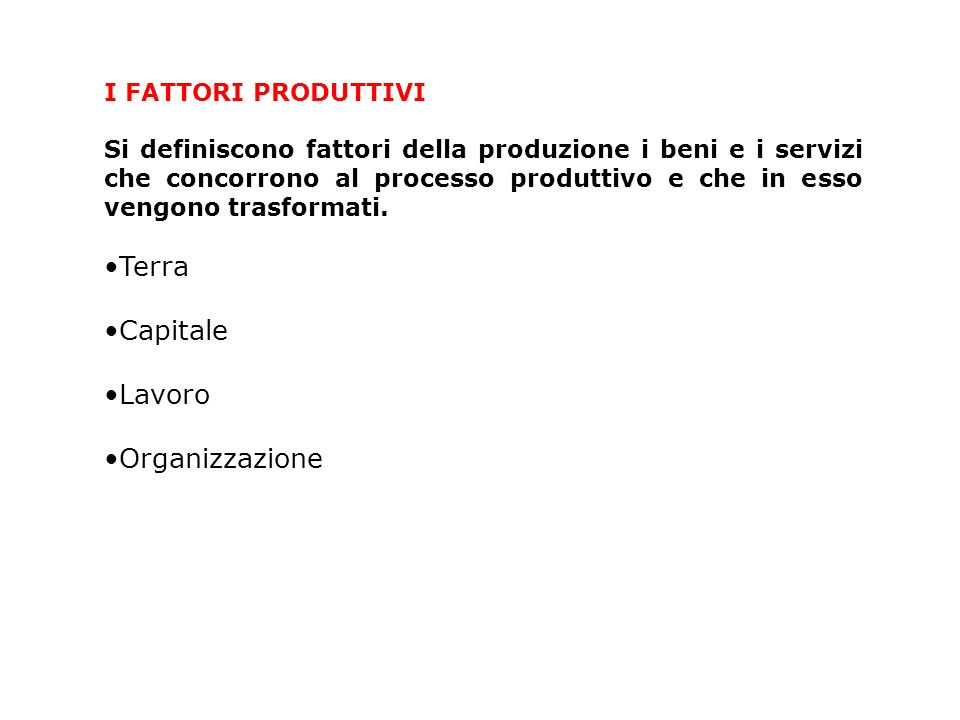 Terra Capitale Lavoro Organizzazione I FATTORI PRODUTTIVI