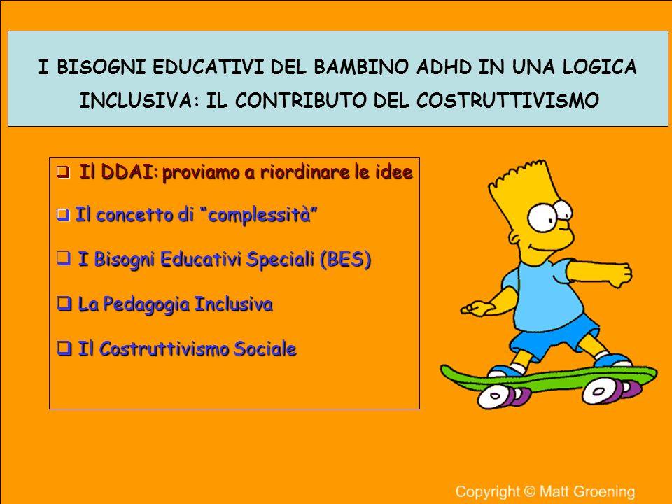I BISOGNI EDUCATIVI DEL BAMBINO ADHD IN UNA LOGICA