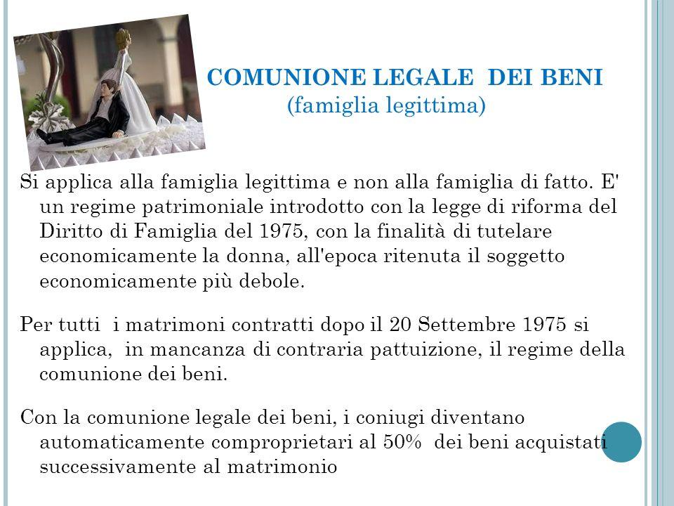 COMUNIONE LEGALE DEI BENI (famiglia legittima)