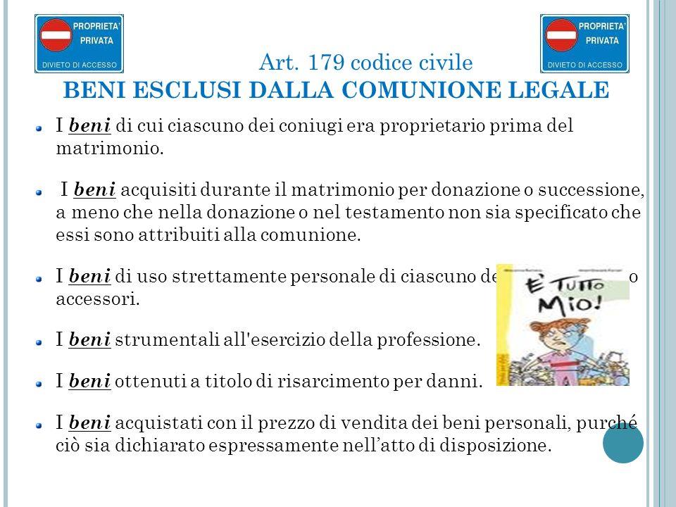 Art. 179 codice civile BENI ESCLUSI DALLA COMUNIONE LEGALE