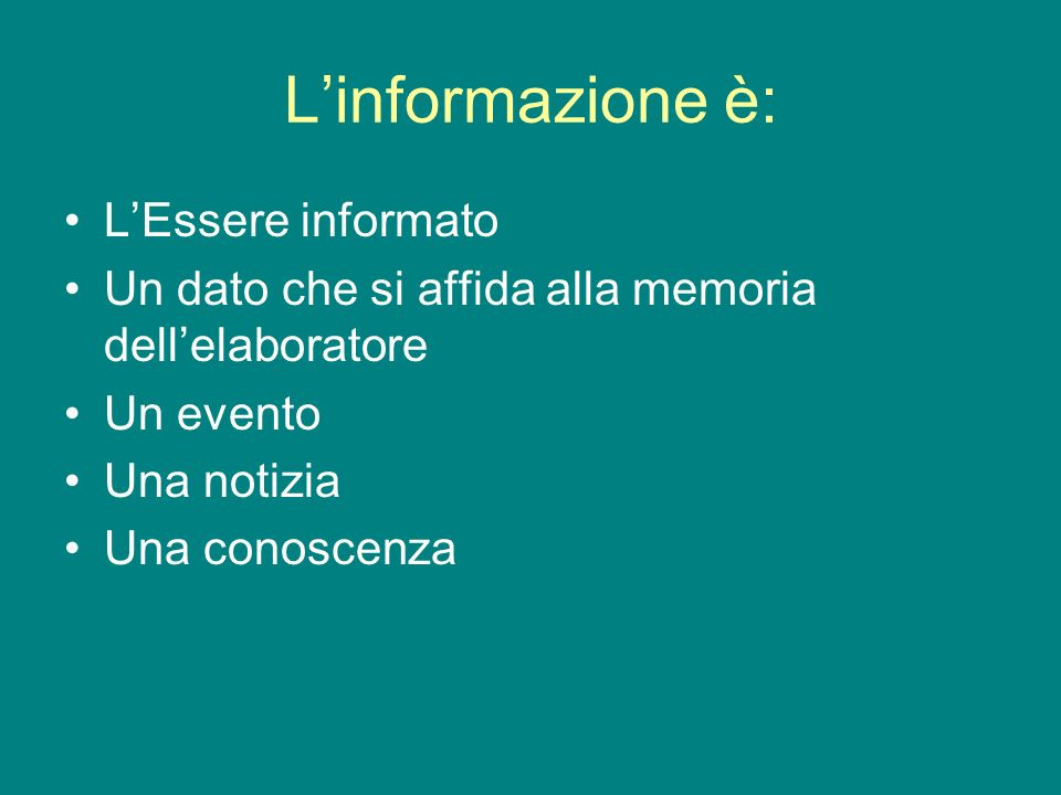 L'informazione è: L'Essere informato