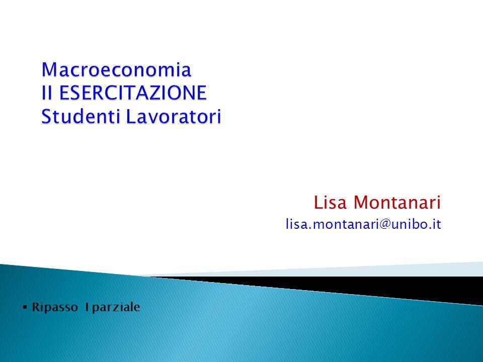 Macroeconomia II ESERCITAZIONE Studenti Lavoratori