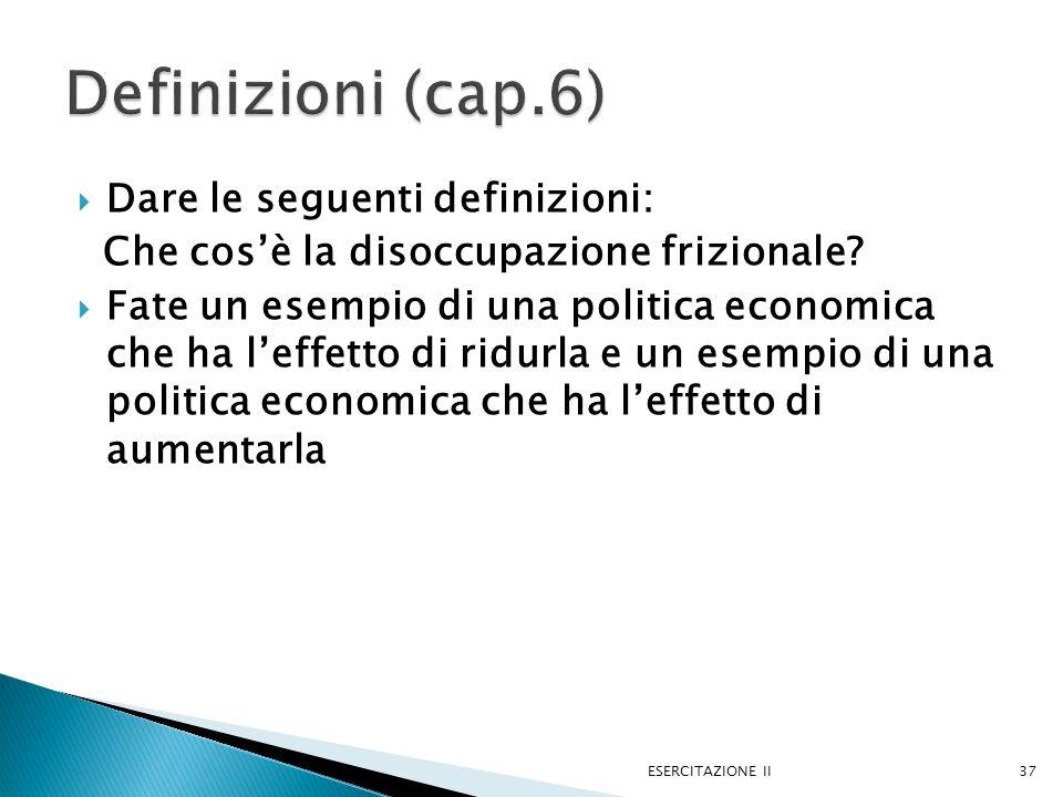 Definizioni (cap.6) Dare le seguenti definizioni: