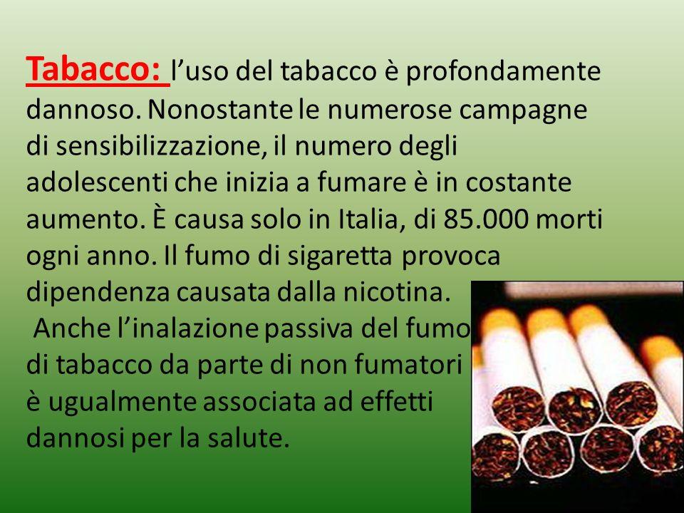 Tabacco: l'uso del tabacco è profondamente dannoso