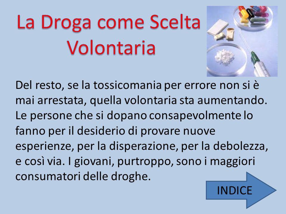 La Droga come Scelta Volontaria