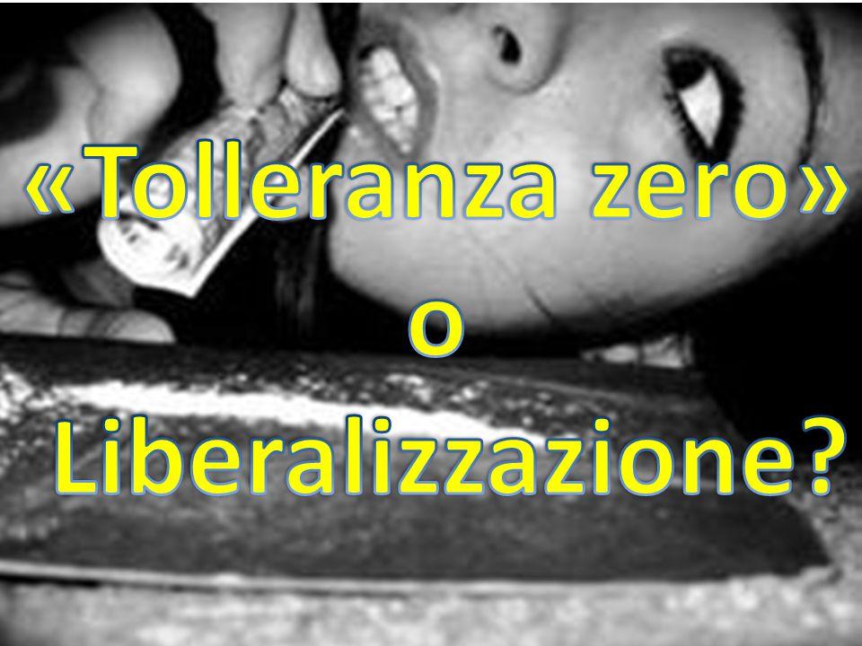 «Tolleranza zero» o Liberalizzazione