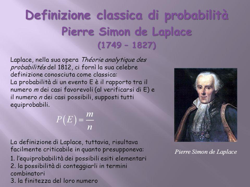 Definizione classica di probabilità Pierre Simon de Laplace