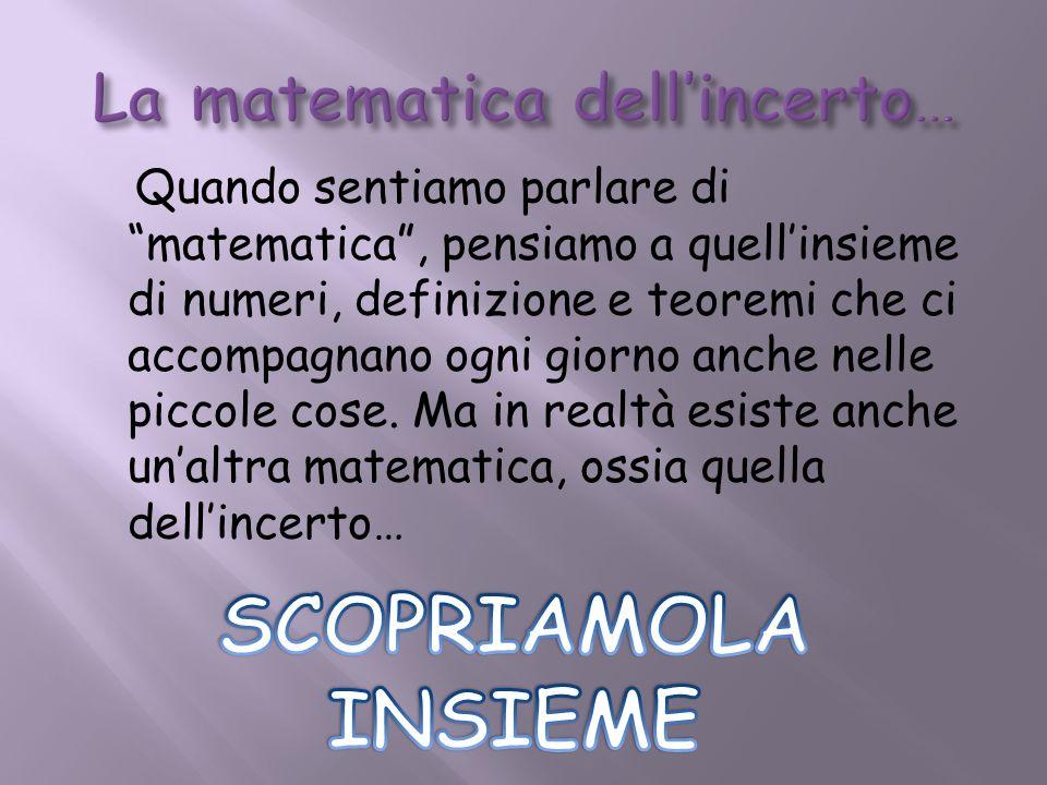 La matematica dell'incerto…