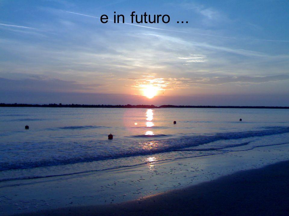 e in futuro ...