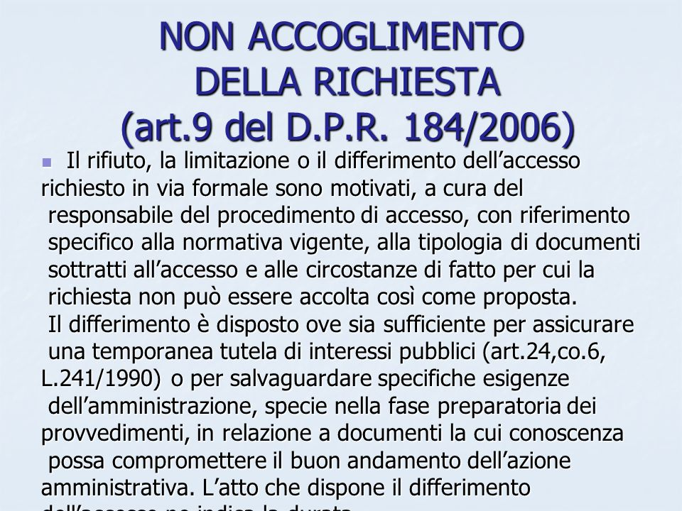 NON ACCOGLIMENTO DELLA RICHIESTA (art.9 del D.P.R. 184/2006)