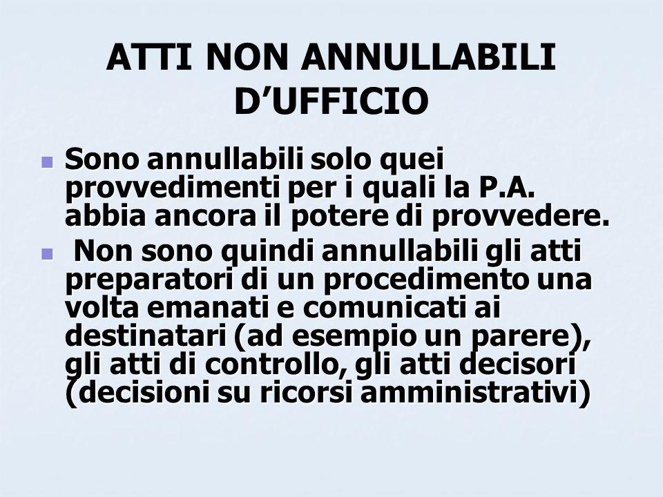 ATTI NON ANNULLABILI D'UFFICIO