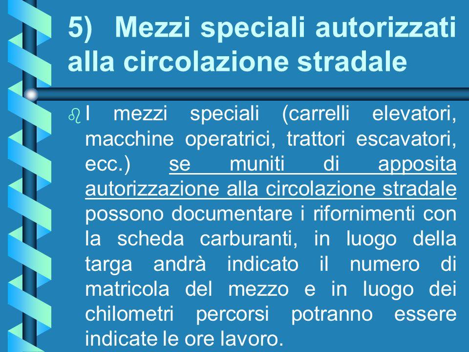 5) Mezzi speciali autorizzati alla circolazione stradale