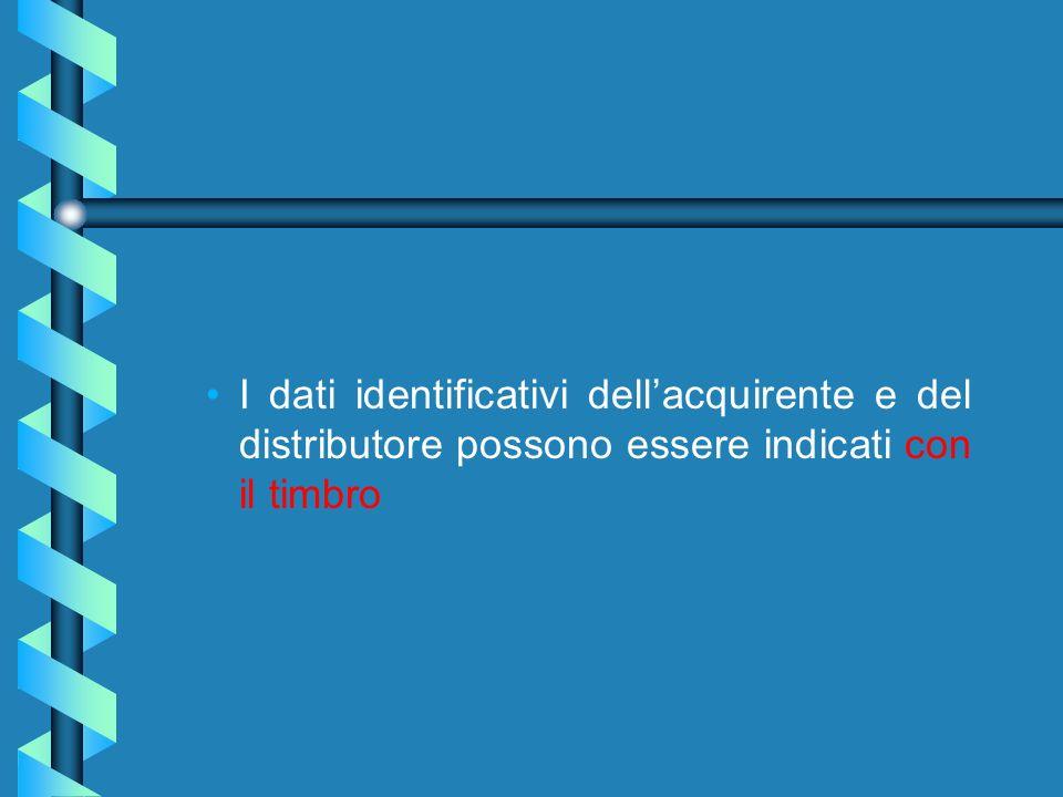 I dati identificativi dell'acquirente e del distributore possono essere indicati con il timbro