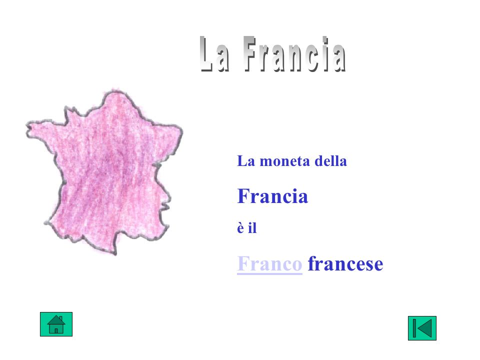 La Francia La moneta della Francia è il Franco francese