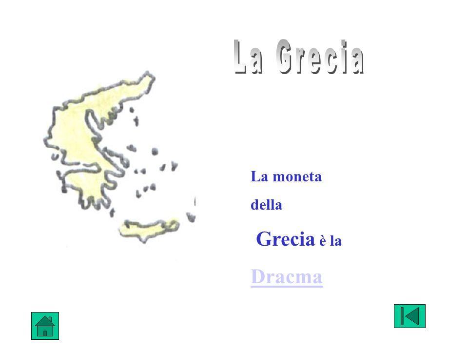 La Grecia La moneta della Grecia è la Dracma